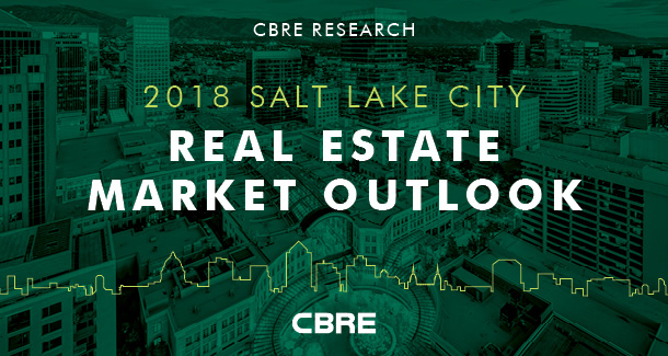 2018 Salt Lake City Real Estate Market Outlook, CBRE Research