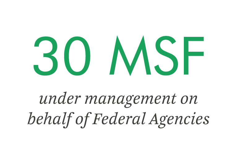 30 MSF under management on behalf of Federal Agencies