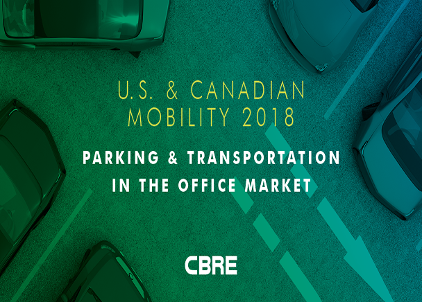 Tenant Demand for Office Parking to Remain Strong in Next Five Years, Despite Rise in Ride Sharing and Anticipation of Autonomous Vehicles, According to a New Survey By CBRE